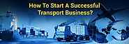 Starting Your Transport Business With A 5-Key Success Plan