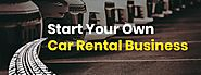 How To Start Your Own Car Rental Business In 2019?