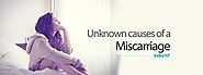Unknown causes of a miscarriage | Indira IVF