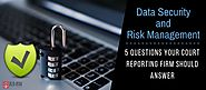 Data Security and Risk Management: 5 Questions Your Court Reporting Firm Should Answer