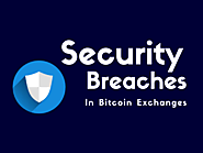 How To Prevent Security Breaches and Hacking Attacks In Bitcoin Exchanges