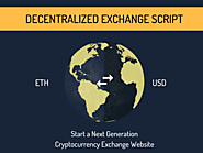 Decentralized Exchange Script - To Start a Next Generation Cryptocurrency Exchange Website