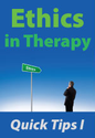 Ethics in Therapy: Quick Tips I