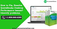 How to Fix, Resolve QuickBooks Desktop Performance Issues? Identify problems.