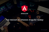 Top Reasons to choose Angular Today - Fortunesoftit