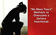 Effective Ways to overcome From Serious Heart Break