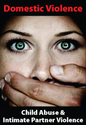 Domestic Violence: Child Abuse and Intimate Partner Violence