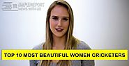 Top 10 Most Beautiful Women Cricketers In The World 2018 Impelreport