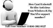 How Can I Uninstall McAfee Antivirus from Windows 8.1 by MacAfee support number? |