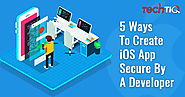5 Ways To Create Ios App Extremely Secure By A Developer