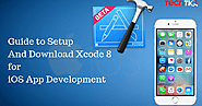 Guide to Setup And Download Xcode 8 for iOS App Development - TechTIQ Solutions | A Mobile App Development Company in...