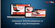 Outsource Your Web Development or Mobile App Development to a Professional IT Company