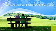 Who Are Ideal Candidates for Adult Day Care by Silver State Adult Day Care