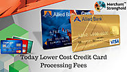 Today Lower of Credit Card Processing Fees