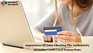 Online Credit Card Transactions Cross-Checking Authenticity