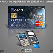 Credit Card Payment Processing After Signature Rule Change