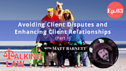 Avoiding Client Disputes and Enhancing Client Relationships (Part 1)