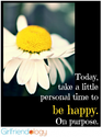 Happiness Happens - Even When No One is Looking | The New Girlfriendology | Be a Better Friend | Inspiration, Girlfri...
