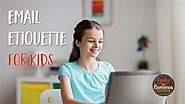 Communication: Email Etiquette For Kids
