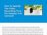 How To Specify The Video Recording Time For Netgear Arlo Camera?