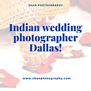 Best Indian Wedding Photographer Dallas. Book Now!!