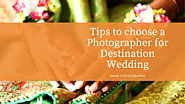 Tips to choose a Photographer for Destination Wedding – Shanphotography