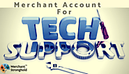 How to choose right Merchant Account for Tech Support Business