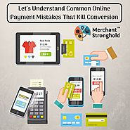 Few Common Online Payment Mistakes That Kill Conversion
