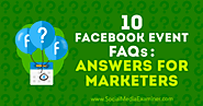 10 Facebook Event FAQs: Answers for Marketers : Social Media Examiner
