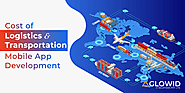 Cost of Logistics & Transportation Mobile App Development