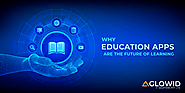 Why Education Apps are the Future of Learning?