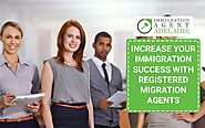 Increase your immigration success with registered migration agents - Onlinedrifts.Com