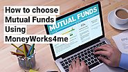 How to Choose Mutual Funds using Moneyworks4me