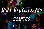 Adorable Cute Captions For Selfies, Pictures & Friends | Instagram