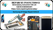 Samsung Galaxy S7 Edge Repair Services In Oxford UK