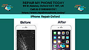 iPhone Repairing Services in Oxford UK-Repair My Phone Today