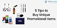 5 Tips to Buy Unique Promotional Items