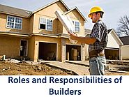Roles and Responsibilities of Builders