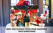 Why You Should Send Wine Hampers This Christmas