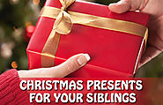 Christmas Presents For Your Siblings