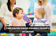TIME-SAVING HACKS FOR BUSY PARENTS AT EASTER
