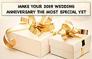 Make Your 2019 Wedding Anniversary The Most Special Yet