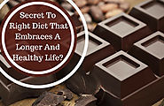 Right Diet That Embraces A Longer And Healthy Life