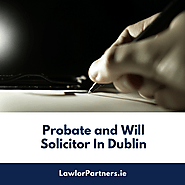 Get Your Will Prepared Through Probate & Wills Solicitor!