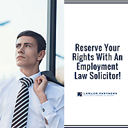Protect Your Employment Right With An Employment Law Solicitor!