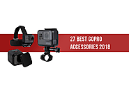 27 Best GoPro Accessories in 2018 for Adventures