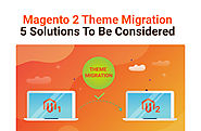 'Magento 2 Theme Migration: 5 Solutions To Be Considered' by Will Adrian | Readymag