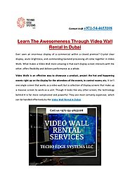 Learn The Awesomeness Through Video Wall Rental In Dubai