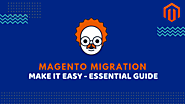 Magento Migrations: Make It Easy [Essential Guide] – Magento E-commerce Development – Medium