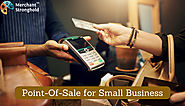 Point-Of-Sale: How to choose your Small-Business Payment Processing Solution?